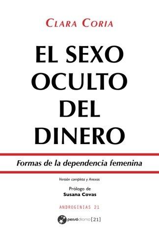 El sexo oculto del dinero: Formas de la dependencia femenina - Versión revisada y ampliada (Androginias)