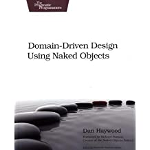 Domain-Driven Design Using Naked Objects (Pragmatic Programmers)