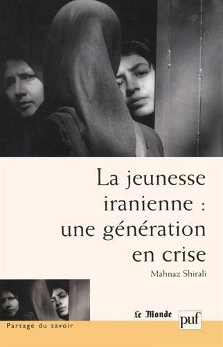 La jeunesse iranienne : une génération en crise par Mahnaz Shirali