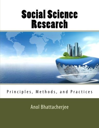 Social Science Research: Principles, Methods, and Practices by Anol Bhattacherjee (2012-04-05)