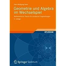 Geometrie und Algebra im Wechselspiel: Mathematische Theorie für schulische Fragestellungen