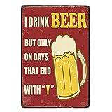 Lumanuby 1x Bier Werbung von Beer Becher für Bar Pub Restaurant Deko Wandschild Metall mit Wort' I Drink Beer But Only on Days That End with 'Y'', Bar Sprüche Serie Size 20x30cm