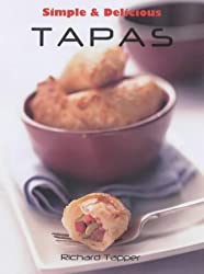 Simple and Delicious Tapas (Simple and Delicious) by Richard Dapper (2003-10-01)