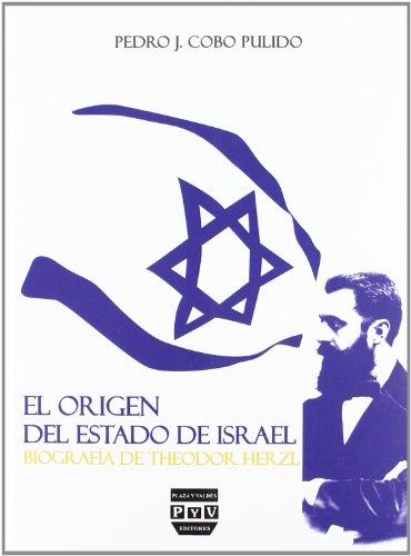 El Origen del Estado de Israel: Biografia de Theodor Herzl