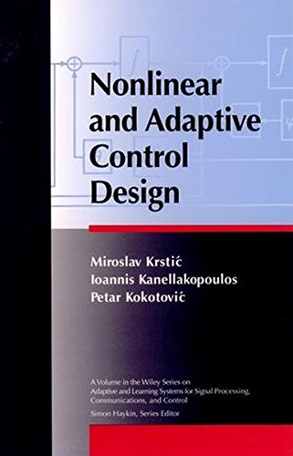 Nonlinear Control Design (Adaptive and Cognitive Dynamic Systems: Signal Processing, Learning,       Communications and Control)