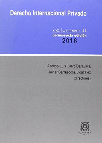 DERECHO INTERNACIONAL PRIVADO VOLUMEN II ( 16ª EDICION 2016 ) por ALFONSO LUIS CALVO CARAVACA