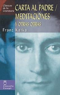 Carta al padre/Meditaciones y otras obras par  Franz Kafka