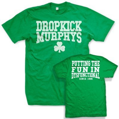 Dropkick Murphys T-Shirt - Putting The Fun In Dysfunctional (Small) - Verde