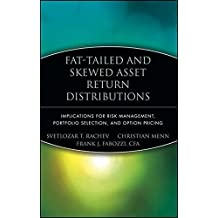 Fat-Tailed and Skewed Asset Return Distributions : Implications for Risk Management, Portfolio Selection, and Option Pricing by Svetlozar T. Rachev (2005-08-05)