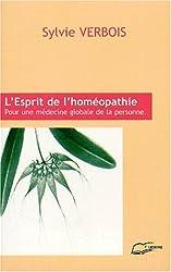 L'esprit de l'homéopathie. Pour une médecine globale de la personne