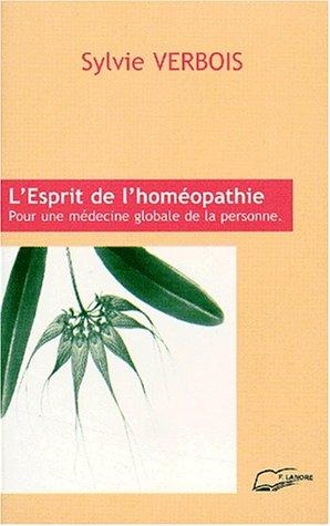 L'esprit de l'homéopathie. Pour une médecine globale de la personne par Sylvie Verbois