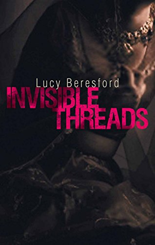 Invisible Threads by Lucy Beresford