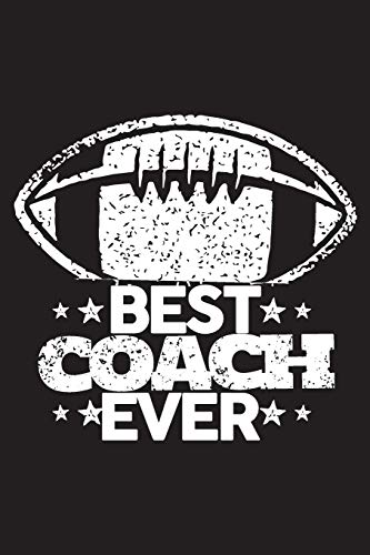 Best Coach Ever: Football Notebook For Coaches Gift V25 (Football Books for Kids)