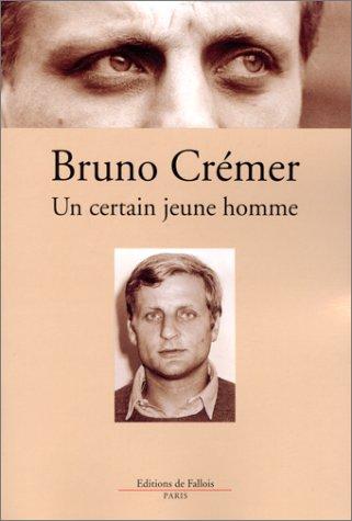 Un certain jeune homme par Bruno Crémer