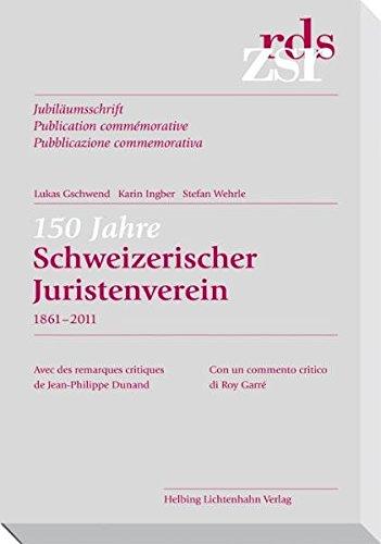 ZSR 2011 II Sonderheft 150 Jahre Juristenverein (1861-2011): Jubiläumsschrift / Publication commémorative / Pubblicazione commemorativa (Zeitschrift für Schweizerisches Recht)