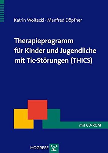 Therapieprogramm für Kinder und Jugendliche mit Tic-Störungen (THICS)