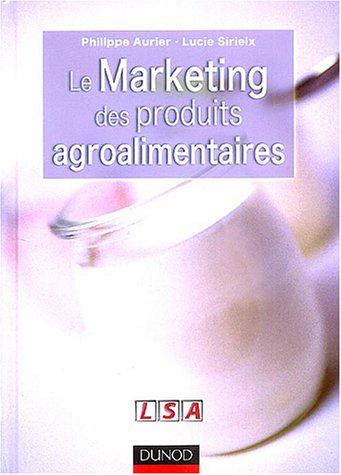 Marketing des produits agroalimentaires : Enjeux spécifiques - Réponses particulières