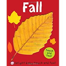 Fall (Bright Baby Touch and Feel)