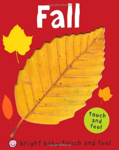 Fall (Bright Baby Touch and Feel) (Touch-fall)