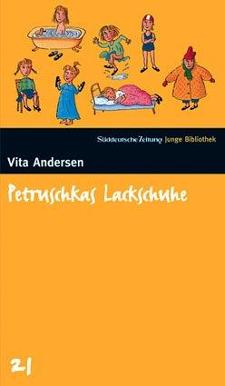Petruschkas Lackschuhe. SZ Junge Bibliothek Band 21