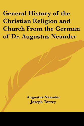 General History of the Christian Religion and Church From the German of Dr. Augustus Neander