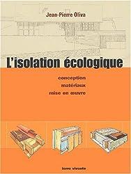 L'isolation écologique : Conception, matériaux, mise en oeuvre