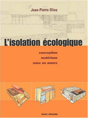 L'isolation cologique : Conception, matriaux, mise en oeuvre