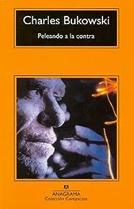 Peleando a la contra par Charles Bukowski