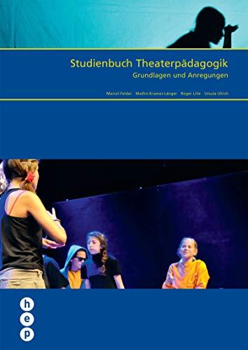 Studienbuch Theaterpädagogik (E-Book, Neuausgabe): Grundlagen und Anregungen