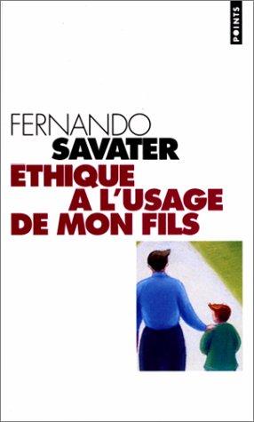 Ethique à l'usage de mon fils par Fernando Savater