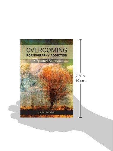 Overcoming Pornography Addiction: A Spiritual Solution