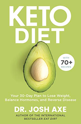 Keto Diet: Your 30-Day Plan to Lose Weight, Balance Hormones, Boost Brain Health, and Reverse Disease (English Edition)