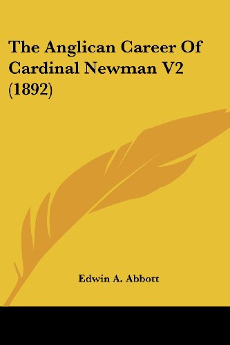 The Anglican Career of Cardinal Newman V2 (1892)