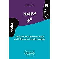 Nahw l'Essentiel de la Grammaire Arabe en 70 Fiches avec Exercices Corrigés Niveau 2