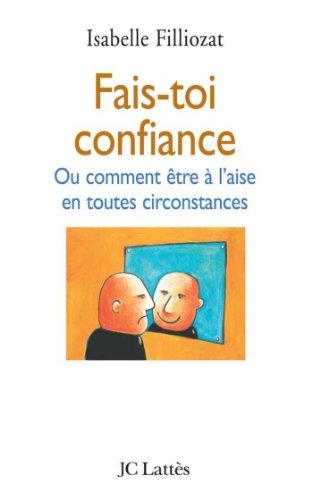 Fais-toi confiance (Psy-Santé) par Isabelle Filliozat