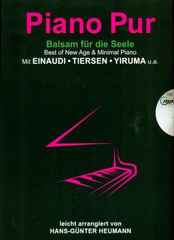 Piano Pur inkl. CD - Balsam für die Seele - die beliebtesten Klavierstücke von Ludovico Einaudi, Yann Tiersen, Yiruma & Co. leicht arrangiert (Noten)
