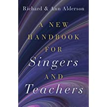 A New Handbook for Singers and Teachers (English Edition)