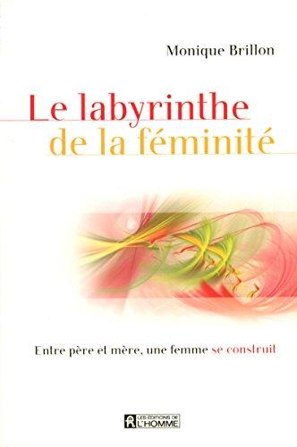 LABYRINTHE DE LA FEMINITE par Collectif