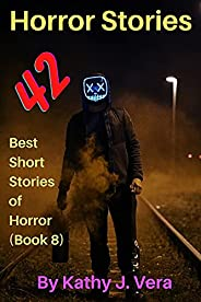 Horror Stories: 42 Best Short Stories of Horror (Book 8) (English Edition)