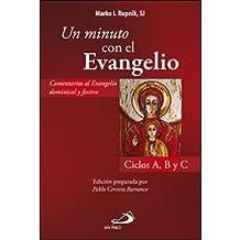 Un minuto con el Evangelio: Comentario al Evangelio dominical y festivo. Ciclos A, B, C (Materiales litúrgico-pastorales)