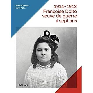 1914-18, Francoise Dolto veuve de guerre a 7 ans
