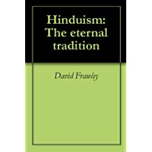 Hinduism: The eternal tradition (English Edition)