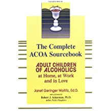 Adult Children of Alcholics Complete: Adult Children of Alcoholics: at Home, at Work, and in Love by Janet G. Woititz (2002-05-01)