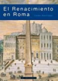 El Renacimiento en Roma (Arte en contexto)