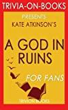 Best Trivion Books In Audios - Trivia: A God in Ruins: By Kate Atkinson Review