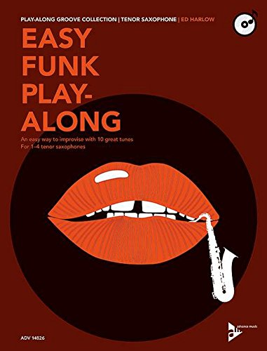 Preisvergleich Produktbild Easy Funk Play-Along: An easy way to improvise with 10 great tunes. 1-4 Tenor-Saxophone. Ausgabe mit CD. (Play-Along Groove Collection)