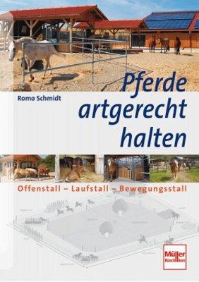 Preisvergleich Produktbild Pferde artgerecht halten: Offenstall - Laufstall - Bewegungsstall