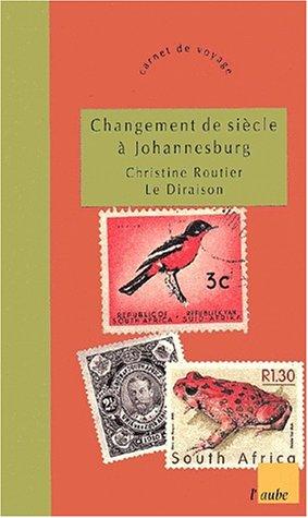 Changement de siècle à Johannesburg par Christine Le Diraison