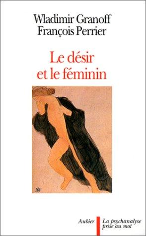 Le désir et le féminin par Vladimir Granoff