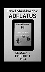 Adflatus. Season 1. Episode 1. Pilot. (English Edition)